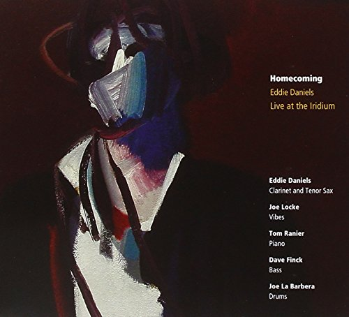 Homecoming: Eddie Daniels Live at the Iridium by Ipo