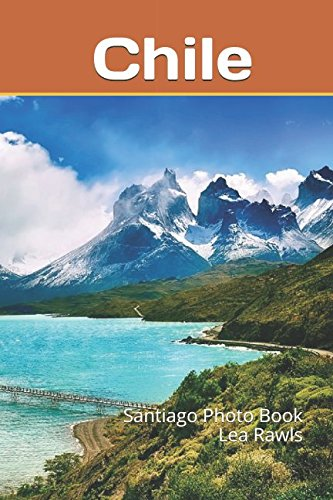 - Chile: Santiago Photo Book Lea Rawls