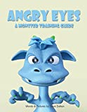 img - for Angry Eyes: A Monster Training Guide book / textbook / text book