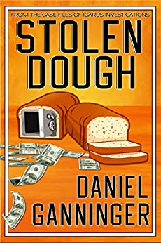 Stolen Dough (The Case Files of Icarus Investigations Book 5) by [Ganninger, Daniel]
