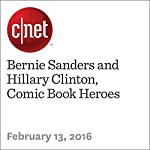 Bernie Sanders and Hillary Clinton, Comic Book Heroes | Bonnie Burton