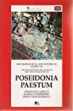 Archaeological and Historical Guide to the Excavations, the Museum and the Antiquities of Poseidonia Paestum