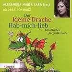 Der kleine Drache Hab-mich-lieb   Andrea Schwarz