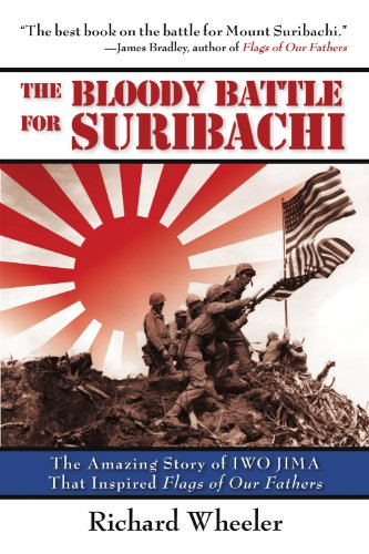The Bloody Battle of Suribachi: The Amazing Story of Iwo Jima That Inspired Flags of Our Fathers cover