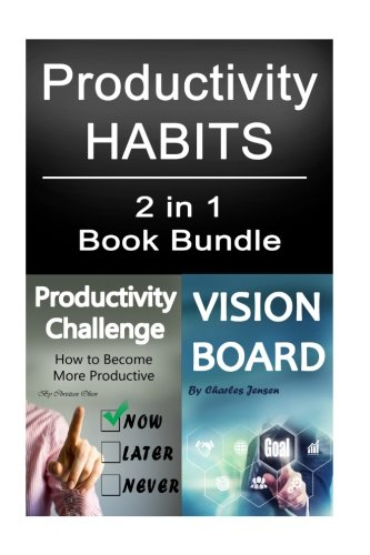 Productivity Habits: Powerful Vision and Powerful Productivity Habits (Productivity, Productive, Vision Board, Law of Attraction, Vision Boards, Time Management, Concentration)