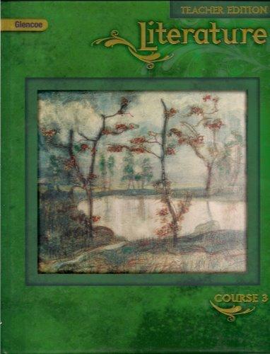 Glencoe Literature Course 3 (Teacher Edition)
