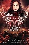 Valiant Light: A Demon Trappers Novel (Volume 6)