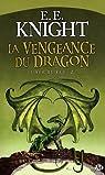 L'Âge de feu, tome 2 : La Vengeance du Dragon par Knight
