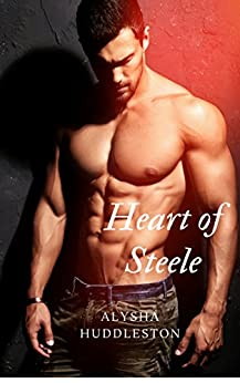 Heart of Steele (The Moretti Family Book 1) by [Huddleston, Alysha]