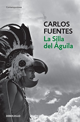 La silla del aguila / The Eagle's Throne: A Novel (Spanish Edition) [Carlos Fuentes] (Tapa Blanda)