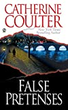 False Pretenses (Contemporary Romantic Thriller) by  Catherine Coulter in stock, buy online here