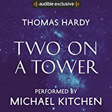 Two on a Tower Audiobook by Thomas Hardy Narrated by Michael Kitchen