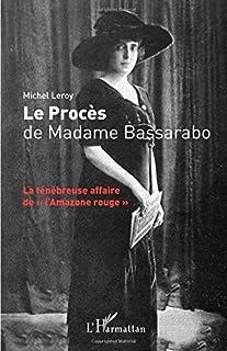 Le procès de madame Bassarabo : la ténébreuse affaire de l'Amazone rouge