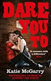 Dare You To (A Pushing the Limits Novel)