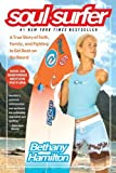 By Bethany Hamilton - Soul Surfer: A True Story of Faith, Family, and Fighting to Get Back on the Board (1st Edition)