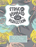 Strive For Progress Not Perfection 90 Day Health