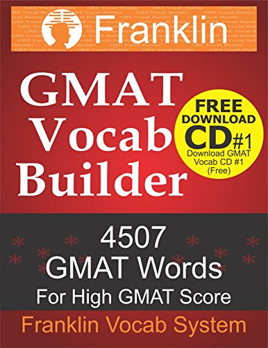 Franklin GMAT Vocab Builder: 4507 GMAT Words For High GMAT Score: FREE Download CD #1 of 22 CDs of GMAT Vocabulary Pdf