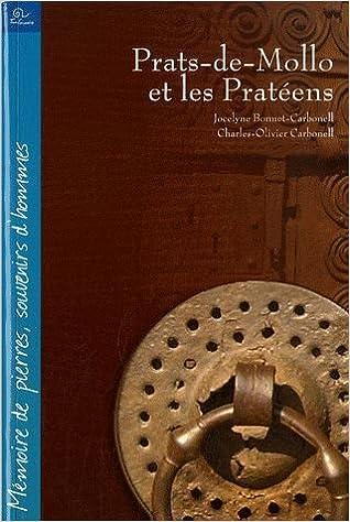 Livre gratuits en ligne Prats - De - Mollo et les Pratéens : Mémoires de pierres et souvenirs d'hommes pdf ebook