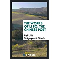 The Works of Li Po, the Chinese Poet
