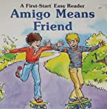 Amigo Means Friend, Louise Everett, 0816710015