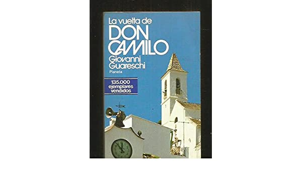 La Vuelta de Don Camilo: Giovanni Guareschi: 9788432021503: Amazon.com: Books