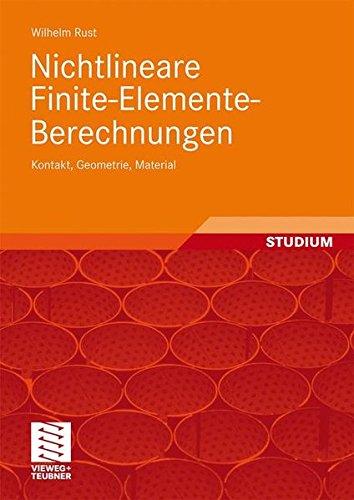 Nichtlineare Finite-Elemente-Berechnungen: Kontakt, Geometrie, Material