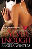 Never Enough, Angela Winters, 0758212615