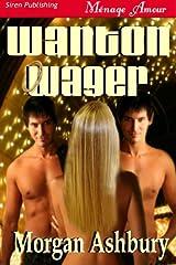 Wanton Wager (Siren Publishing Menage Amour)