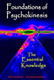 img - for Foundations of Psychokinesis, The Essential Knowledge book / textbook / text book