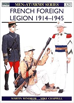 French Foreign Legion 1914-45 (Men-at-Arms) by Martin Windrow (1999-03-26)