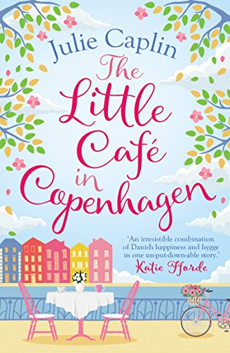 The Little Café in Copenhagen: Fall in love and escape the winter blues with this wonderfully heartwarming and feelgood novel (Romantic Getaways, Book 1) cover