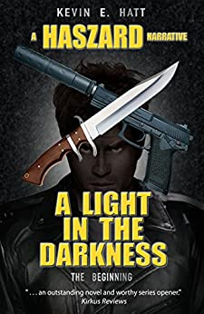A Light n the Darkness (The Haszard Narratives Book 1) by [Hatt, Kevin E.]