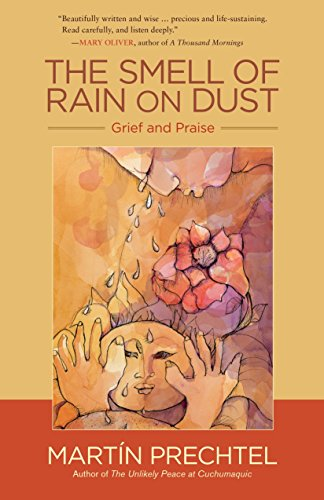 (The Smell of Rain on Dust: Grief and Praise)