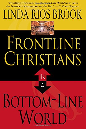 Frontline Christians in a Bottom-Line World