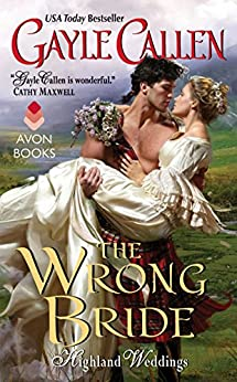 The Wrong Bride: Highland Weddings by [Callen, Gayle]