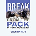Break from the Pack: How to Compete in a Copycat Economy | Oren Harari