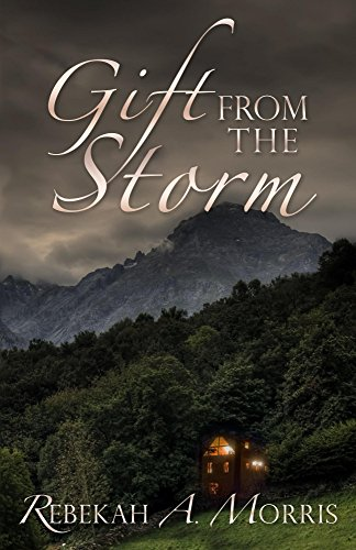 Gift from the Storm by [Morris, Rebekah]