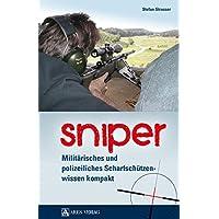 Sniper: Militärisches und polizeiliches Scharfschützenwissen kompakt
