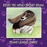 Rosey the Nosey Basset Hound, Penny Lemons Ramey, 1462623093