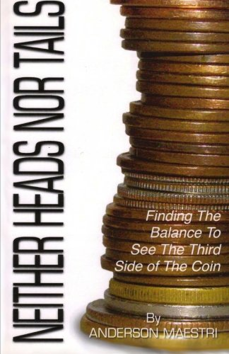 Download Neither Heads nor Tails: Finding the balance to see the third side of the coin (Volume 1) pdf epub