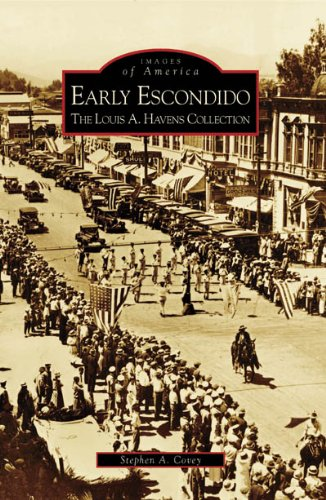 Read Online Early Escondido: The Louis A. Havens Collection (Images of America: California) PDF