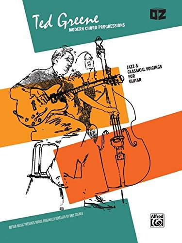 Modern Jazz Guitar (Modern Chord Progressions: Jazz & Classical Voicings for Guitar)