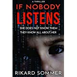 If Nobody Listens: A gripping thriller with a heart-stopping twist