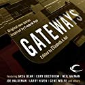 Gateways: Original New Stories Inspired by Frederik Pohl Audiobook by Elizabeth Anne Hull (editor), Greg Bear, Gregory Benford, Ben Bova, David Brin, Neil Gaiman, Harry Harrison, Larry Niven, Vernon Vinge, Gene Wolfe Narrated by Oliver Wyman
