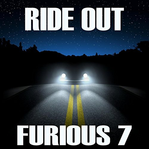 Ride Out Dance Remix From The Fast Furious 7 Movie Soundtrack