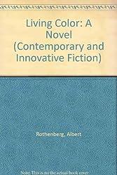 Living Color: A Novel (Contemporary and Innovative Fiction)