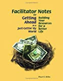 Facilitator Notes for Getting Ahead in a Just-Gettin'-by World, Philip E. DeVol, 1929229364
