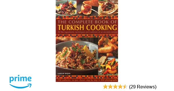 The complete book of turkish cooking all the ingredients the complete book of turkish cooking all the ingredients techniques and traditions of an ancient cuisine ghillie basan 9781846811760 amazon books forumfinder Images