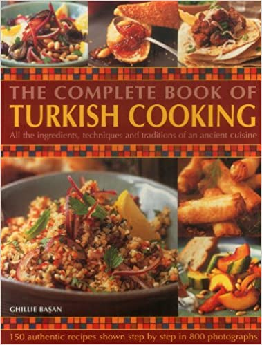 The Complete Book Of Turkish Cooking All The Ingredients