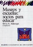 img - for Museos y Escuelas: Socios Para Educar (Spanish Edition) by Alderoqui Silvia (1996-09-01) Paperback book / textbook / text book